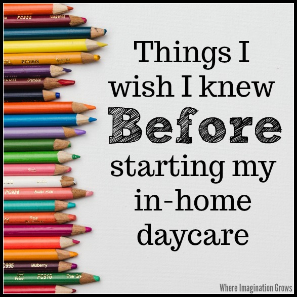 Things I Wish I Knew BEFORE I Started My In Home Daycare - Where ...