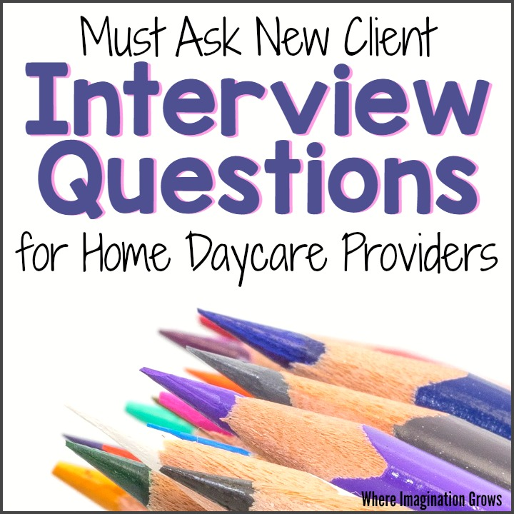 Interview questions daycare providers should ask all potential clients. Find child care families that fit with your program!