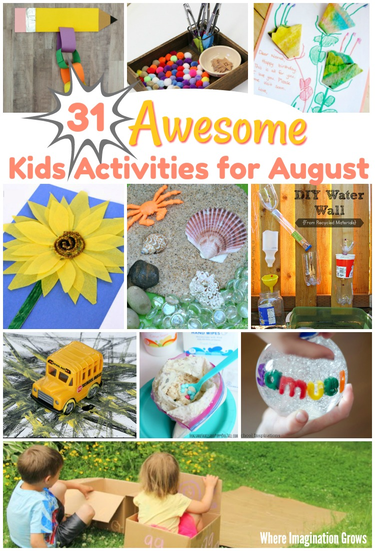 31 Awesome Kids Activities For August Where Imagination Grows